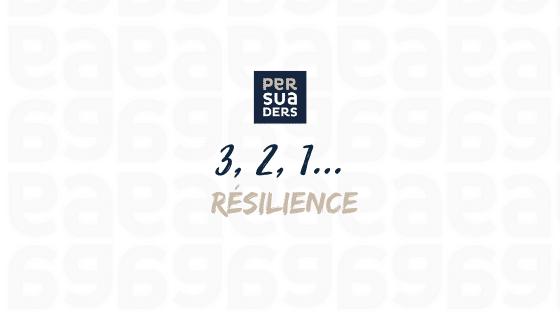 3,2,1 résilience
